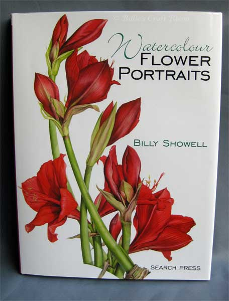 Book; Watercolour Flower Portraits by Billy Showell